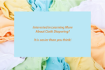 Cloth Diapering: It is Easier Than You Think!