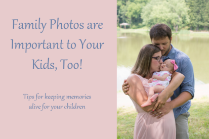 Family Photos are Important to Your Kids, Too!