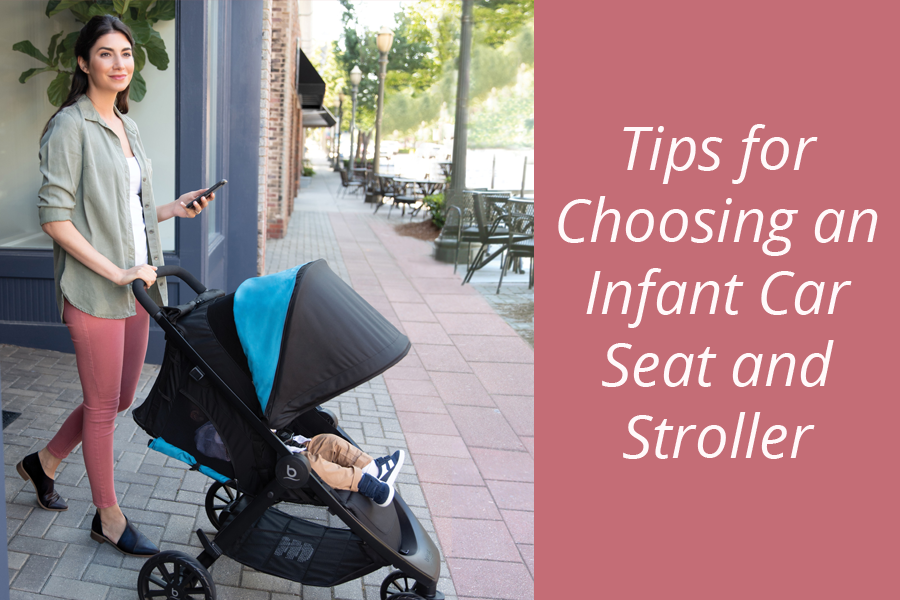Choosing an Infant Car Seat and Stroller
